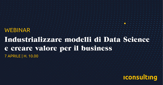 Industrializzare modelli di Data Science e creare valore per il business