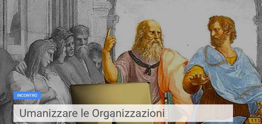Umanizzare le Organizzazioni