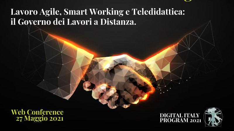 Il futuro del lavoro e il digitale. Lavoro Agile, Smart Working e Teledidattica: il Governo dei Lavori a Distanza