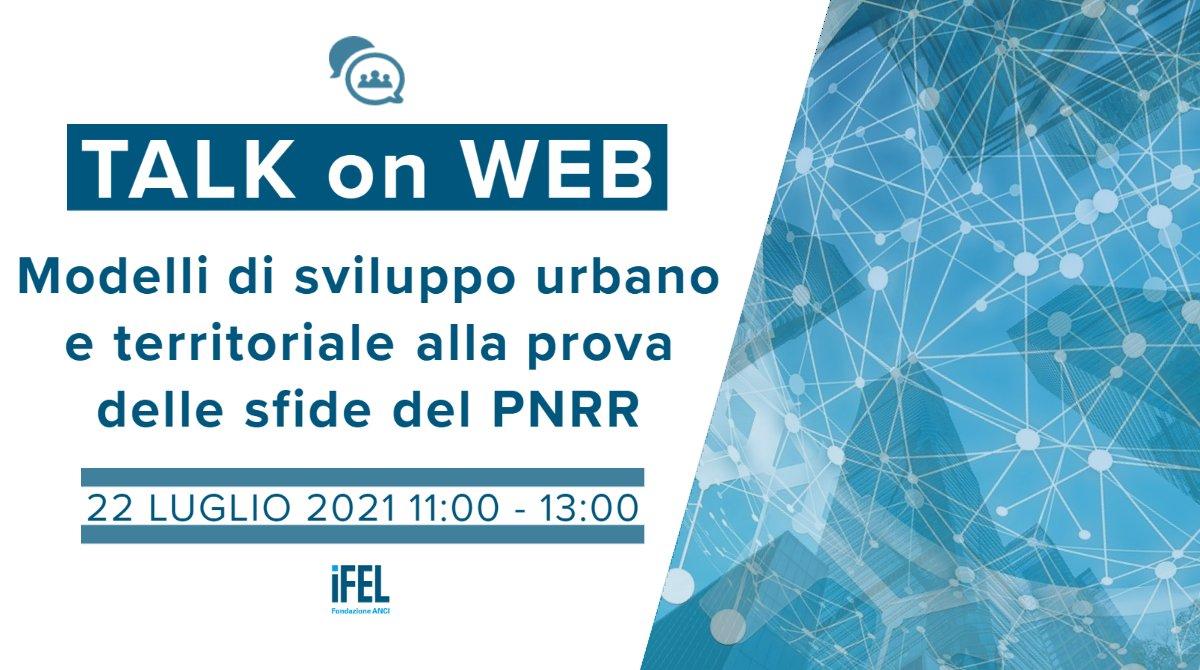 Modelli di sviluppo urbano e territoriale alla prova delle sfide del Piano nazionale di ripresa e resilienza (PNRR)