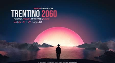 Trentino 2060: pensare il presente, immaginare il futuro