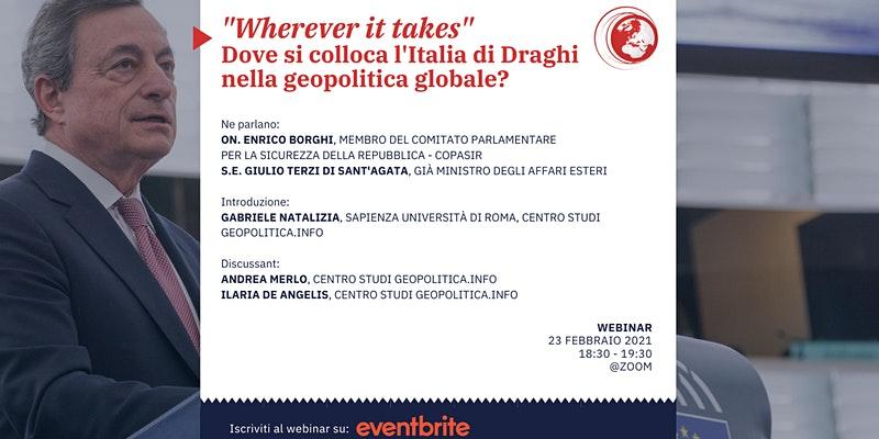 Wherever it takes. L'Italia di Draghi nella geopolitica globale