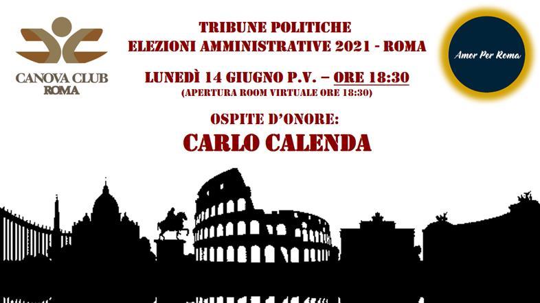 Elezioni Amministrative 2021 Roma - Ospite d'Onore: CARLO CALENDA