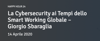 La Cybersecurity ai Tempi dello Smart Working Globale
