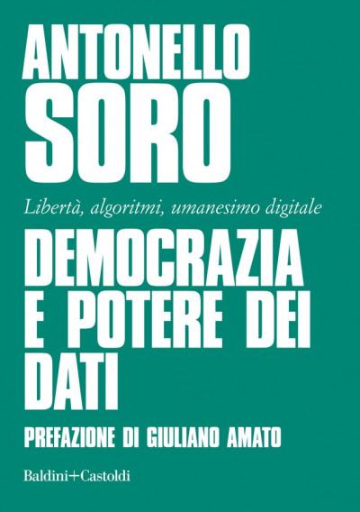 """Presentazione del libro: """"Democrazia e potere dei dati. Libertà, algoritmi, umanesimo digitale"""""""