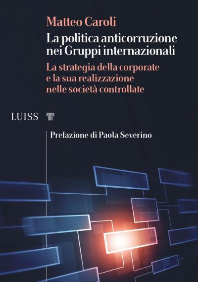 """Presentazione del volume: """"La politica anticorruzione nei gruppi internazionali"""""""