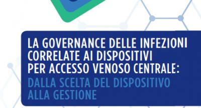 La governance delle infezioni correlate ai dispositivi per accesso venoso centrale: dalla scelta del dispositivo alla gestione