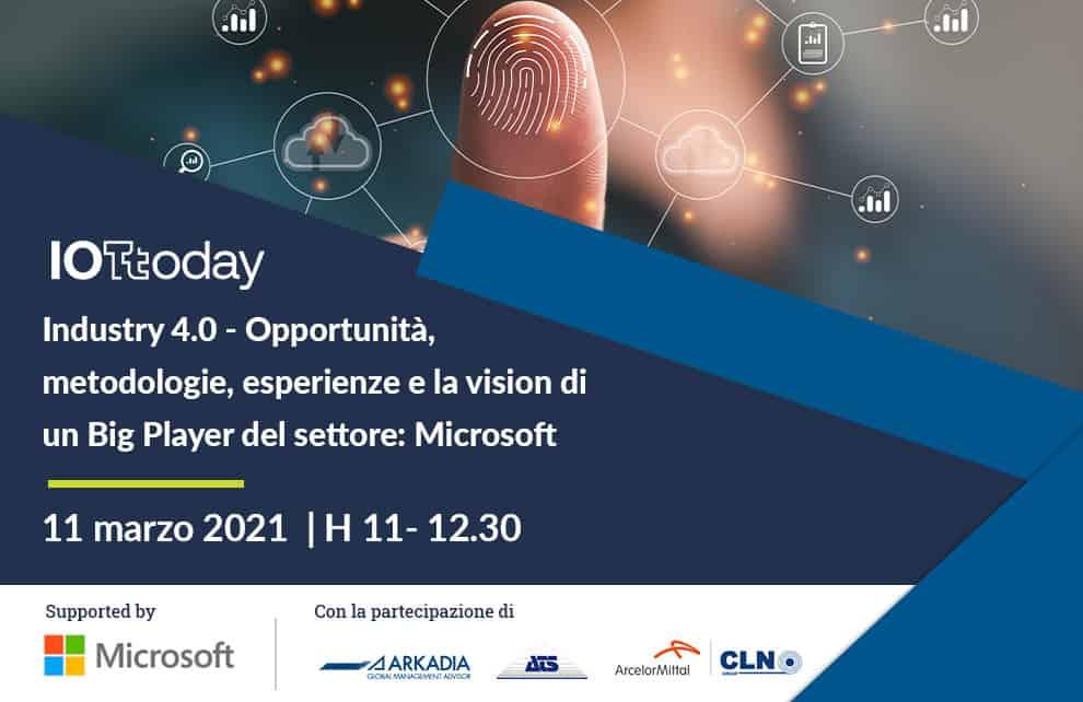 Industry 4.0 – Opportunità, metodologie, esperienze e la vision di un Big Player del settore: Microsoft